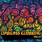 Limitless Clubbing Vol 12