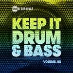 Keep It Drum & Bass, Vol 08