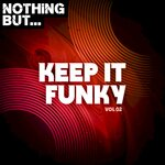 Nothing But... Keep It Funky, Vol 02