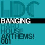 Banging Hard House Anthems Vol 1