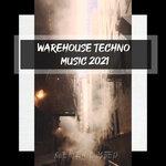 Warehouse Techno Music 2021
