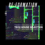 Re:Formation, Vol 63: Tech House Selection