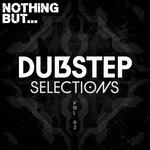 Nothing But... Dubstep Selections, Vol 02