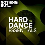 Nothing But... Hard Dance Essentials, Vol 02