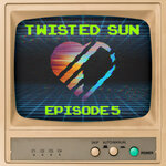 Twisted Sun, Episode 5