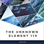 The Unknown Element 119 (The Studio Edits)