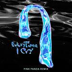 EveryTime I Cry (Pink Panda Remix)