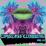 Limitless Clubbing, Vol 14 (Explicit)