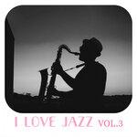 I Love Jazz Music Vol 3