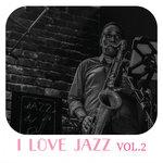 I Love Jazz Music Vol 2