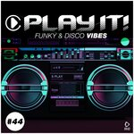 Play It!: Funky & Disco Vibes Vol 44