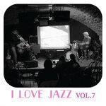 I Love Jazz Music Vol 7