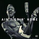 Ain't Goin' Home