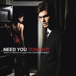 Need You Tonight (Sweet & Smooth Sounds For A Perfect Moment)