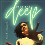 Into The Deep, Vol 2