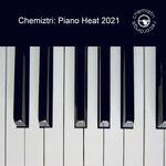 Chemiztri: Piano Heat 2021
