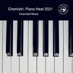 Chemiztri: Piano Heat 2021 (Extended Mixes)