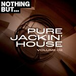 Nothing But... Pure Jackin' House, Vol 02