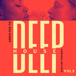 Addicted To Deep-House, Vol 3