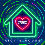 RIOT'S HOUSE