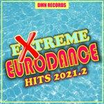 Extreme Eurodance Hits 2021.2