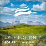 Uplifting Only Top 15: July 2021