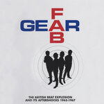 Fab Gear (The British Beat Explosion & Its Aftershocks 1963-1967)
