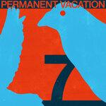 Permanent Vacation 7
