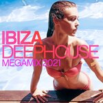 Ibiza Deep House Megamix 2021
