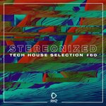 Stereonized: Tech House Selection Vol 60