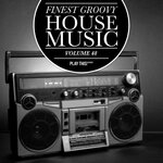 Finest Groovy House Music Vol 48