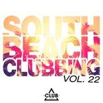 South Beach Clubbing Vol 22