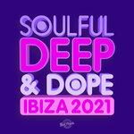 Soulful Deep & Dope Ibiza 2021