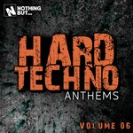 Nothing But... Hard Techno Anthems, Vol 06