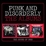 Punk & Disorderly: The Albums (The Sound Of UK82)