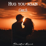 Hug You Again (Original Mix)