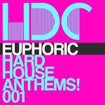 Euphoric Hard House Anthems Vol 1