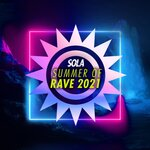 Sola Summer Of Rave 2021