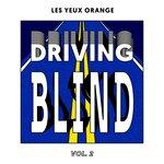 Driving Blind Vol 2