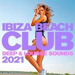 Ibiza Beach Club 2021: Deep & Lounge Sounds