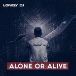 Alone Or Alive