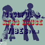 Soulful & Afro House Vibes, Vol 1