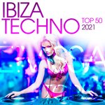 Ibiza Techno Top 50 : 2021