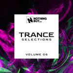 Nothing But... Trance Selections, Vol 06