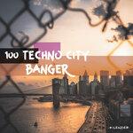 100 Techno City Banger