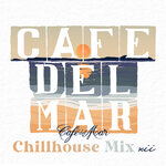 Cafe Del Mar Chillhouse Mix XII