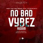 No Bad Vybez Riddim (Explicit)