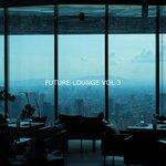 Future Lounge, Vol 3