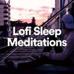Lofi Sleep Meditations