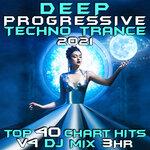 Deep Progressive Techno Trance 2021 Top 40 Chart Hits, Vol 4 DJ Mix 3Hr